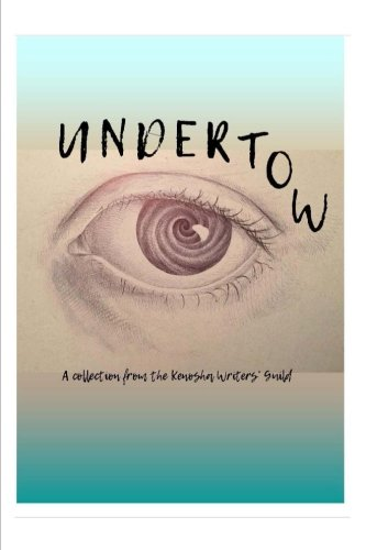 Undertow: A collection by the Kenosha Writers Guild