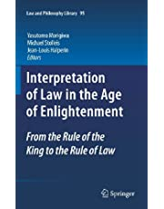 Interpretation of Law in the Age of Enlightenment: From the Rule of the King to the Rule of Law: 95