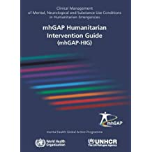 Mhgap Humanitarian Intervention Guide (Mhgap-Hig): Clinical Management of Mental, Neurological and Substance Use Conditions in Humanitarian Emergencies