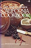 The Los Angeles Times California Cookbook, Los Angeles Times Editors, 0452254485