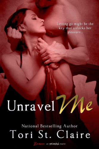 "Tori St. Claire Gets Brazen with ""Unravel Me"" (Entangled Brazen) 