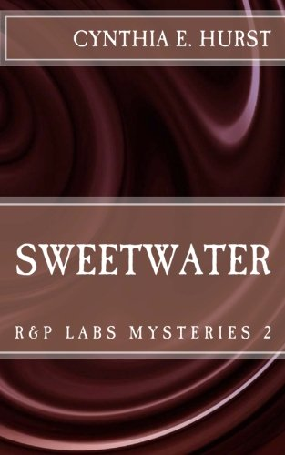 Sweetwater (R&P Labs Mysteries Book 2)