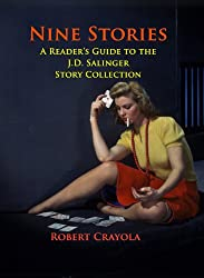 Nine Stories: A Reader's Guide to the J.D. Salinger Story Collection