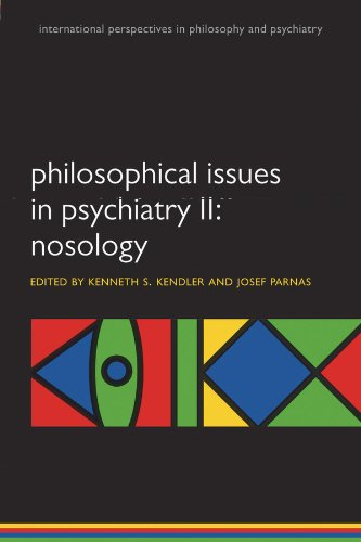 Download Philosophical Issues in Psychiatry II: Nosology (International Perspectives in Philosophy & Psychiatry) Pdf