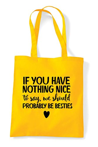 My Be Say Nothing Shopper Friend Nice Have Bag To If Best Should Tote Yellow You q180wEWa