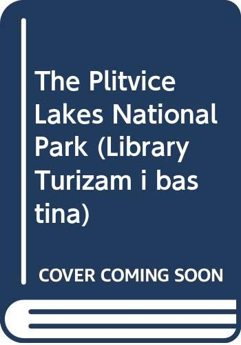 Plitvice Lakes National Park - The Plitvice Lakes National Park (Library