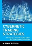 img - for Murray Ruggerio: Cybernetic Trading Strategies : Developing a Profitable Trading System with State-Of-The-Art Technologies (Hardcover); 1997 Edition book / textbook / text book