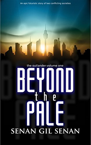 BEYOND THE PALE: the outlander: volume one by [Senan, Senan Gil]