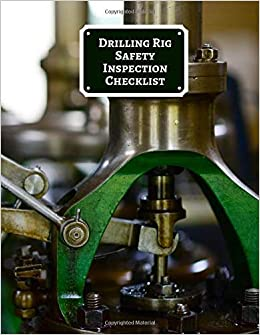 Drilling Rig Safety Inspection Checklist: Daily Journal