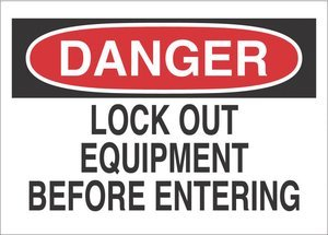 7''x10'' Black/Red on White Aluminum DANGER Lock Out Equipment Before Entering AgentSafety Sign