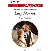 Amor Possessivo (Harlequin Jessica Especial Livro 436)