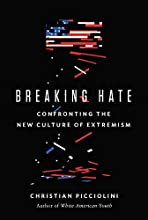Breaking Hate: Confronting the New Culture of Extremism