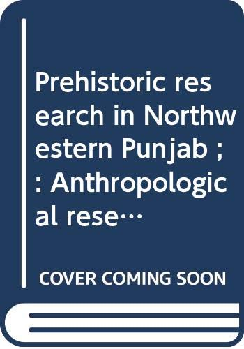 Prehistoric research in Northwestern Punjab ;: Anthropological research in Chitral (Italian expeditions to the Karakorum)