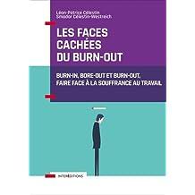 Les Faces Cachées du Burn-out: Burn-in, Bore-out et Burn-out