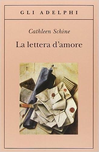 CATHLEEN SCHINE: LA LETTERA D'AMORE
