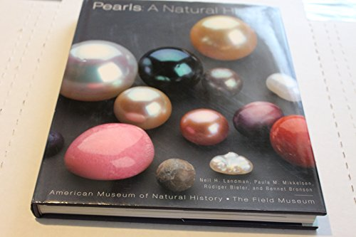 Pearls: A Natural History by Landman, Neil H., Mikkelsen, Paula (2001) - Peoria Shopping