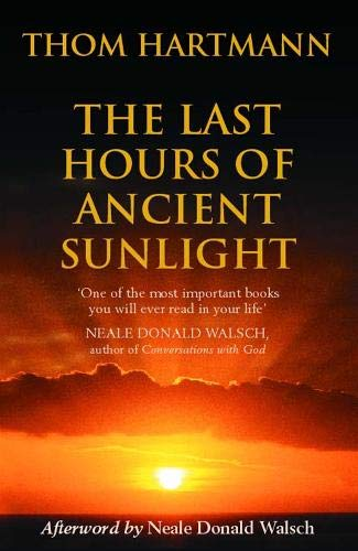 The Last Hours of Ancient Sunlight : Waking Up to Personal and Global Transformation pdf epub