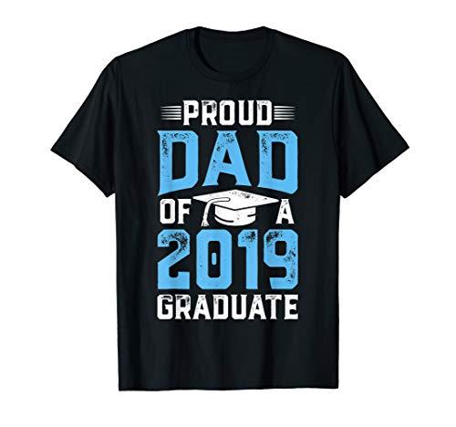 Proud Dad Of A Class 2019 Graduate T shirt Graduation Gift