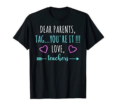 Dear Parents, Tag You're It Funny Teacher T-Shirt