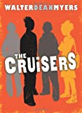 The Cruisers, Walter Dean Myers, 0439916267