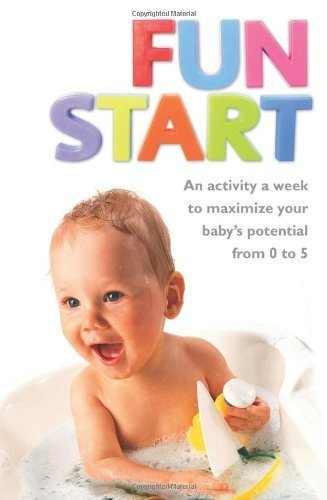 Fun Start: An idea a week to maximize your baby's potential from birth to age 5 by June R. Oberlander (22-Sep-2011) Paperback