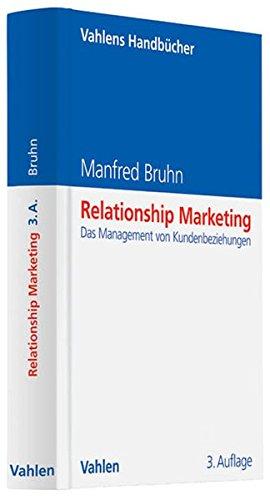 Relationship Marketing: Das Management von Kundenbeziehungen (Vahlens Handbücher der Wirtschafts- und Sozialwissenschaften)
