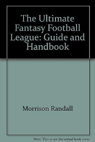 the ultimate fantasy football league guide and handbook robert rh amazon com