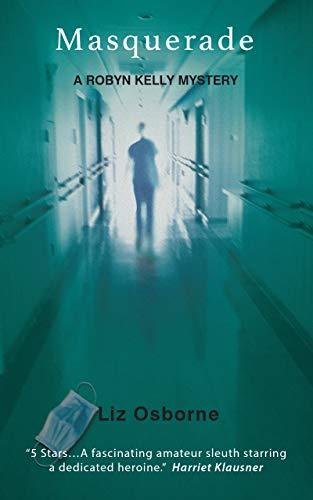 Masquerade: A Robyn Kelly Mystery (Robyn Kelly Mysteries Book 1)