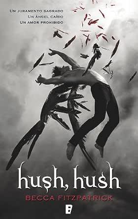 Hush, Hush (Saga Hush, Hush 1) eBook: Fitzpatrick, Becca: Amazon ...