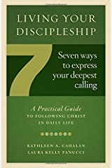 Living Your Discipleship: 7 Ways to Express Your Deepest Calling Paperback