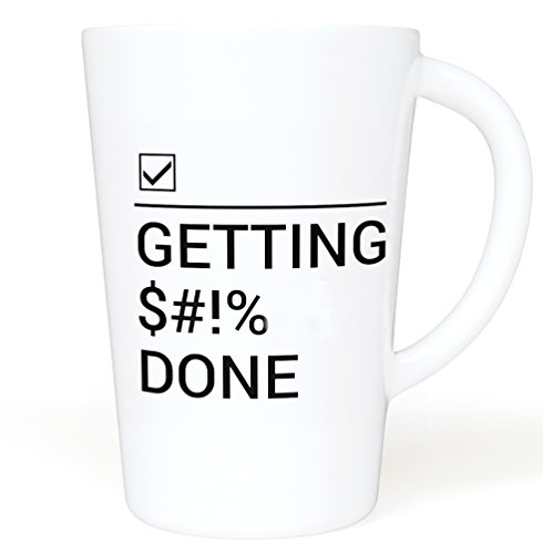 Getting $#!% Done - Funny Quote 16 oz. Novelty Ceramic Mug - Large Mug with Funny Saying - Great for Gift Giving - Dishwasher Safe