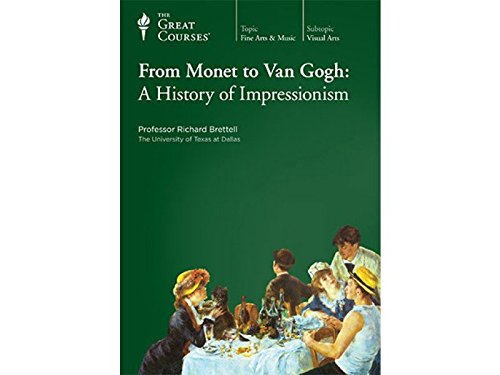 From Monet to Van Gogh: A History of Impressionism by The Great Courses