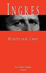 Ecrits sur l'art: Cahiers rouges - nouveauté dans la collection - préface d'Adrien Goetz