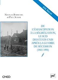 De l'émancipation à la ségrégation par Nicolas Barreyre