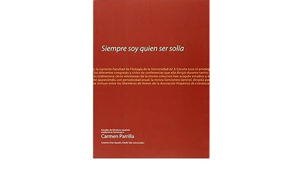 Siempre soy quien ser solía. Estudios de literatura española ...