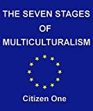 The Seven Stages of Multiculturalism