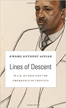 Lines of Descent: W. E. B. Du Bois and the Emergence of Identity (W. E. B. Du Bois Lectures) (The W.E.B. Du Bois Lectures)