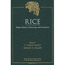 Rice: Origin, History, Technology, and Production (Wiley Series in Crop Science Book 3) (English Edition)
