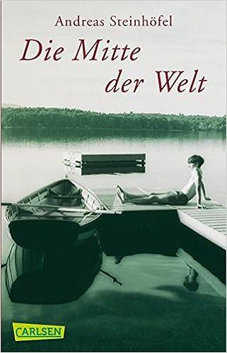 Andreas Steinhöfel: Die Mitte der Welt; schwule Bücher alphabetisch nach Titeln