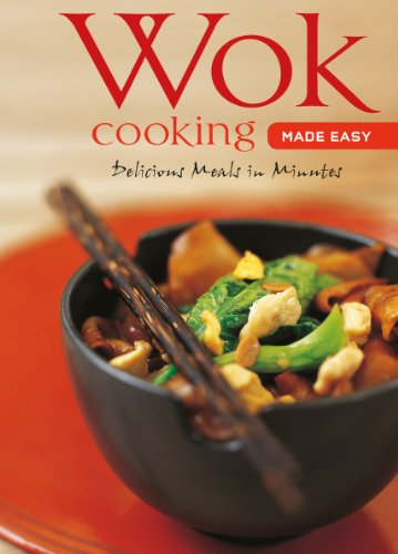 Wok Cooking Made Easy: Delicious Meals in Minutes Wok Cookbook Over 60 Recipes Learn To Cook Series