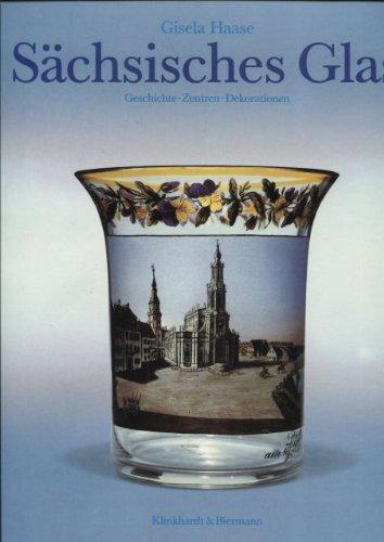 Sachsisches Glas: Geschichte, Zentren, Dekorationen (German Edition)
