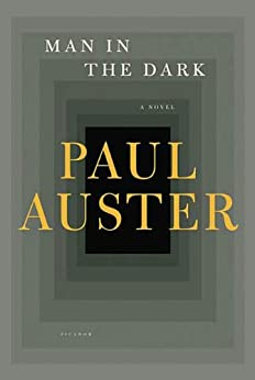 Man In The Dark A Novel Kindle Edition By Paul Auster border=