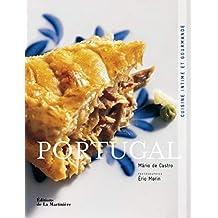 Portugal, cuisine intime et gourmande [nouvelle édition]
