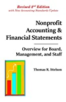 Nonprofit Accounting & Financial Statements: Overview for Board, Management, and Staff