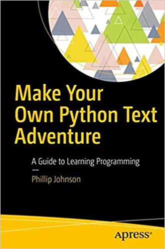Descargar Epub Gratis Make Your Own Python Text Adventure: A Guide To Learning Programming
