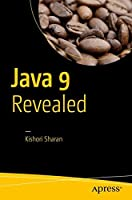 Java 9 Revealed: For Early Adoption and Migration Front Cover