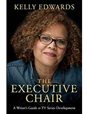 The Executive Chair: A Writer's Guide to TV Series Development