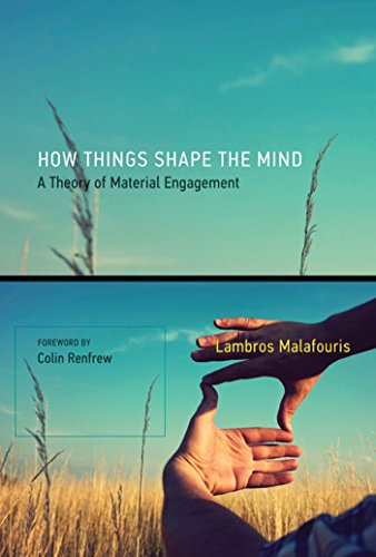 How Things Shape the Mind: A Theory of Material Engagement Pdf