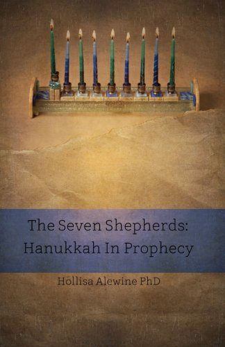 The Seven Shepherds: Hanukkah in Prophecy (BEKY Books) (Volume 11)