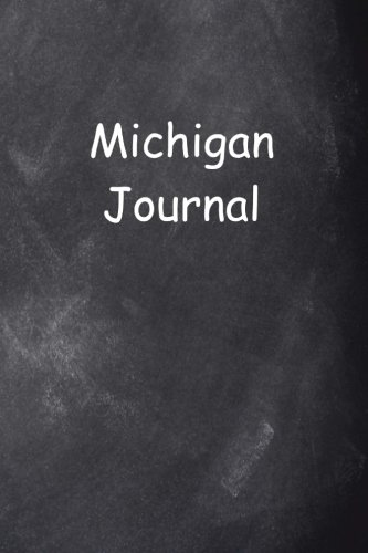 Michigan Journal Chalkboard Design: (Notebook, Diary, Blank Book) (Travel Journals Notebooks Diaries) (Chalkboard Michigan)